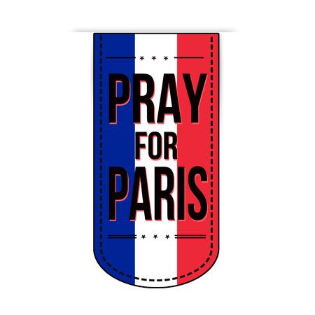 pray for: Pray for Paris banner design over a white background, vector illustration Illustration