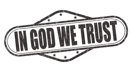 in god we trust: In God we trust grunge rubber stamp on white background, vector illustration