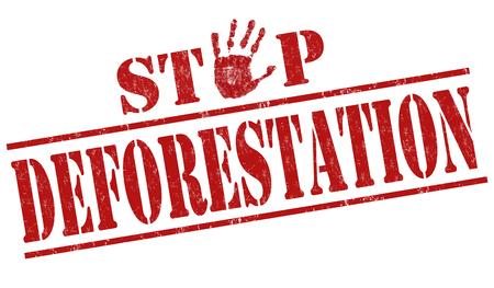 deforestacion: Detener la deforestaci�n grunge sello de goma en el fondo blanco, ilustraci�n vectorial