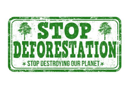 deforestacion: Detener la deforestación grunge sello de goma en el fondo blanco, ilustración vectorial