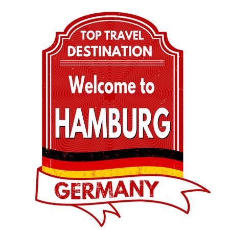 hamburg: Welcome to Hamburg grunge rubber stamp on white background, vector illustration