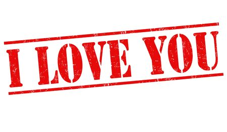 affirmative: I love you grunge rubber stamp on white background, vector illustration Illustration