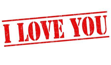 love stamp: I love you grunge rubber stamp on white background, vector illustration Illustration