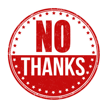 disapproval: No thanks grunge rubber stamp on white background, vector illustration