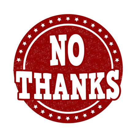 disapprove: No thanks grunge rubber stamp on white background, vector illustration