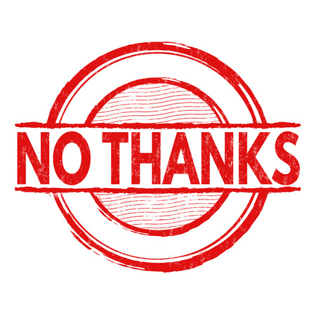 No thanks grunge rubber stamp on white background, vector illustration