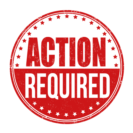 required: Action required grunge rubber stamp on white background, vector illustration