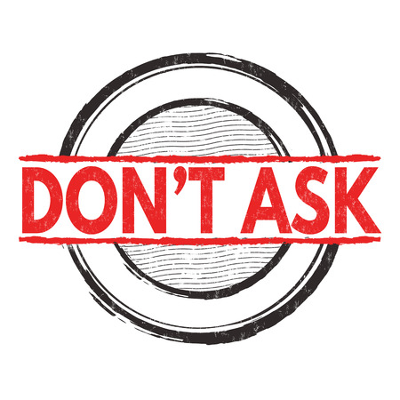 dont: Dont ask grunge rubber stamp on white background, vector illustration