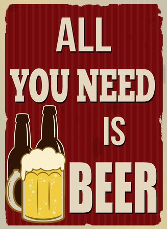 imperfections: All you need is beer vintage grunge poster, vector illustrator