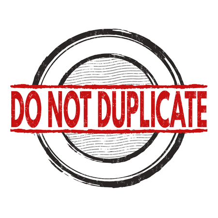 equivalent: Do not duplicate grunge rubber stamp on white background, vector illustration