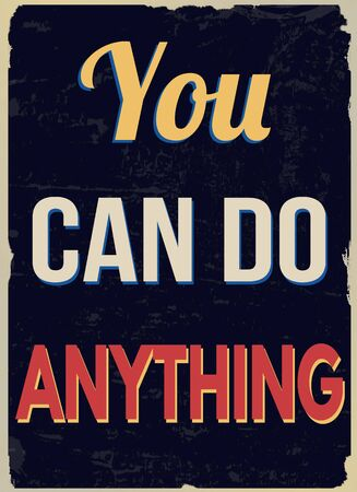 anything: You can do anything (inspirational quote)  on blue vintage grunge poster, vector illustrator
