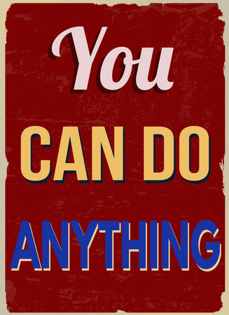 anything: You can do anything (inspirational quote)  on red vintage grunge poster, vector illustrator