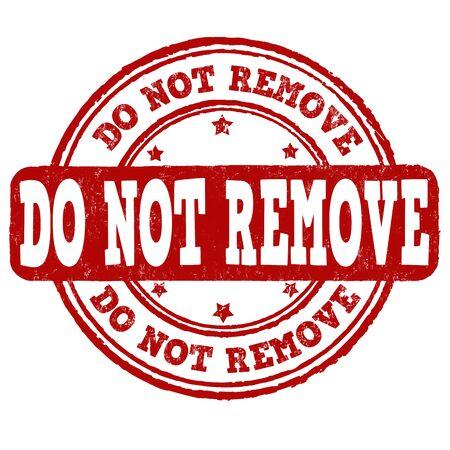 do: Do not remove grunge rubber stamp on white background, vector illustration Illustration