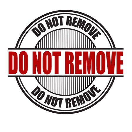 clear away: Do not remove grunge rubber stamp on white background, vector illustration Illustration