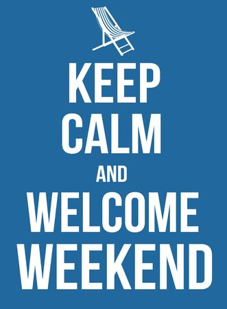 encouragements: Keep calm and welcome weekend poster, illustration