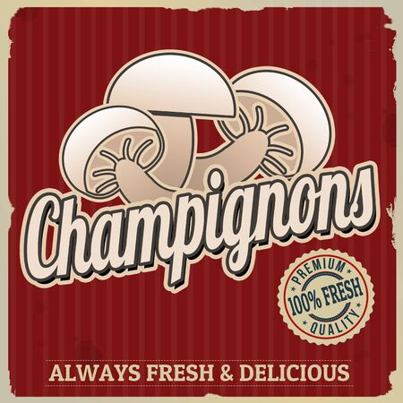 champignons: Champignons vintage grunge retro advertising poster, vector illustration.  Retro vegetables for farm fresh Illustration