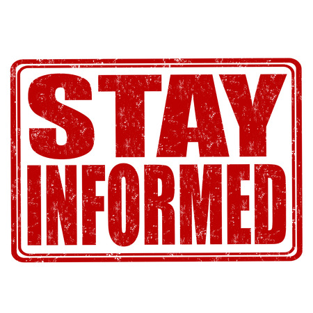 informed: Stay informed grunge rubber stamp on white background, vector illustration