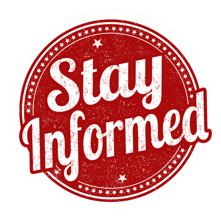 validation: Stay informed grunge rubber stamp on white background, vector illustration
