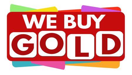 Wir kaufen Gold Banner oder Label für Wirtschaftsförderung auf weißem Hintergrund, Vektor-Illustration Vektorgrafik
