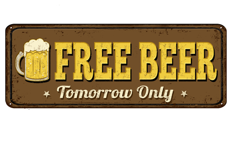 free plate: Free beer tomorrow vintage rusty metal sign on a white background, vector illustration