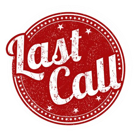 last day: Last call grunge rubber stamp on white background, vector illustration Illustration