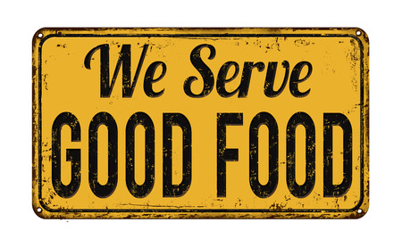 serve: We serve good food on yellow vintage rusty metal sign on a white background, illustration