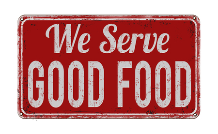 plato del buen comer: Servimos buena comida en la cosecha roja signo de metal oxidado en un fondo blanco, ilustración Vectores