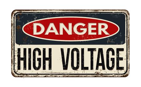Danger high voltage vintage rusty metal sign on a white background, vector illustration Illustration