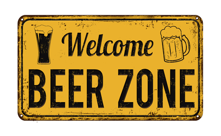 Welcome beer zone vintage rusty metal sign on a white background, vector illustration