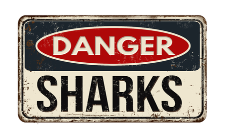 Danger sharks out vintage rusty metal sign on a white background, vector illustration
