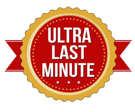 ultra: Ultra last minute promotional label, sticker or stamp on white, vector illustration Illustration