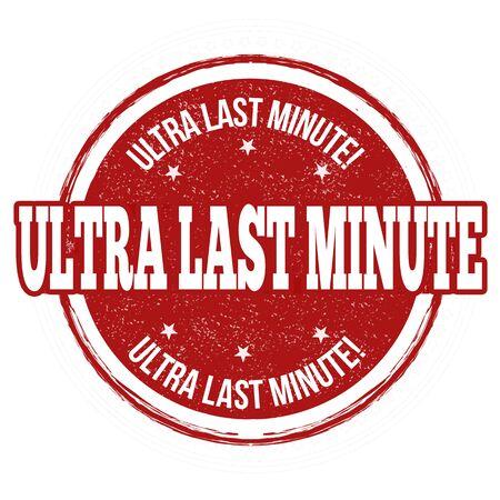 ultra: Ultra last minute grunge rubber stamp on white, vector illustration