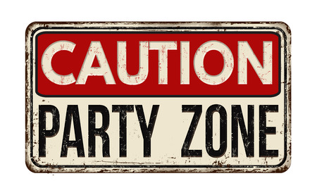 Party zone vintage rusty metal sign on a white background