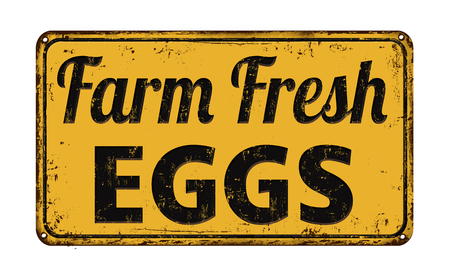 Farm fresh eggs on yellow vintage rusty metal sign on a white background, vector illustration