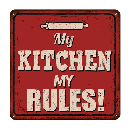 My kitchen my rules vintage rusty metal sign on a white background, vector illustration