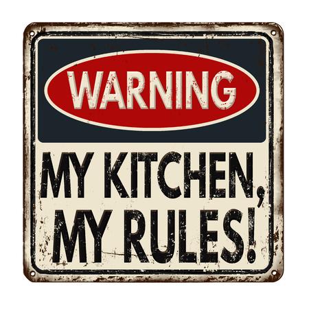 Warnung meiner Küche meine Regeln Jahrgang rostige Metall-Zeichen auf einem weißen Hintergrund, Vektor-Illustration