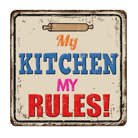 rusty metal: My kitchen my rules vintage rusty metal sign on a white background, vector illustration