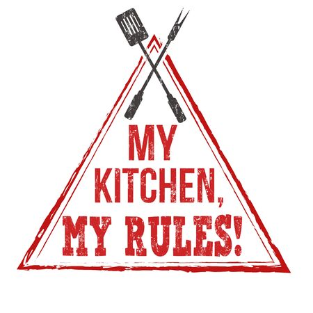 My kitchen my rules grunge rubber stamp on white background, vector illustration