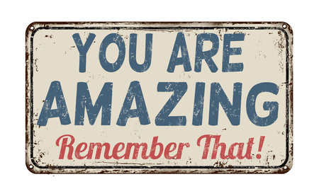 remember: You are amazing, remember that vintage rusty metal sign on a white background, vector illustration