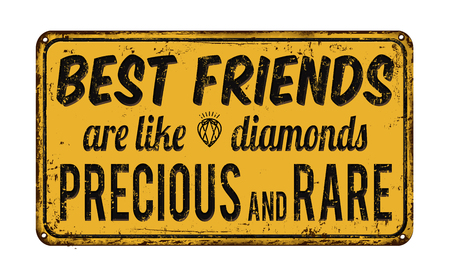 rare: Best friends are like diamonds precious and rare, vintage rusty metal sign on a white background, vector illustration