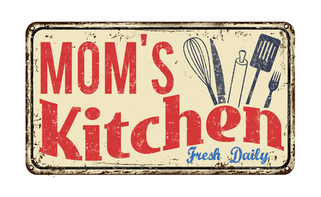 old kitchen: Moms kitchen on vintage rusty metal sign on a white background, vector illustration