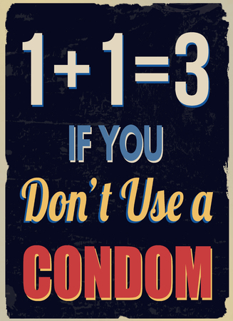 condom: One plus one is three if you dont use a condom, vintage grunge poster, vector illustrator Illustration