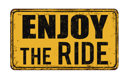 advertising signs: Enjoy the ride on vintage rusty metal sign on a white background, vector illustration