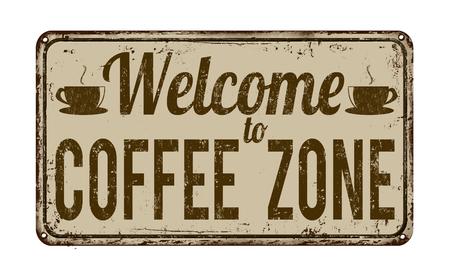 letrero: Bienvenido a la zona de café signo de metal oxidado de la vendimia en un fondo blanco, ilustración vectorial