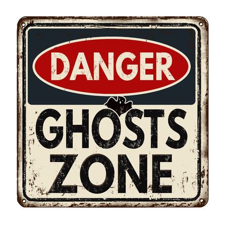 otherworldly: Danger ghosts zone vintage rusty metal sign on a white background, vector illustration
