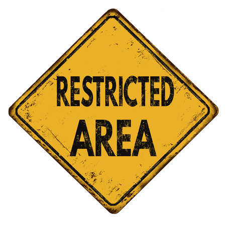 restricted area sign: Restricted area vintage rusty metal road sign on a white background, vector illustration Illustration