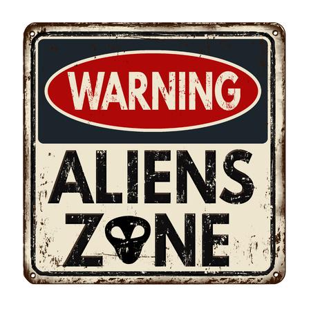 Advertencia extraterrestres zona época signo de metal oxidado sobre un fondo blanco, ilustración vectorial