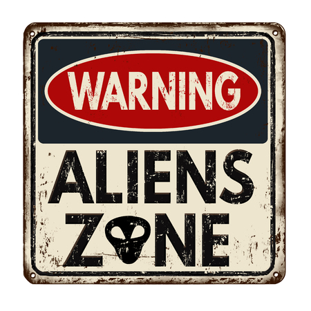 Warning aliens zone vintage rusty metal sign on a white background, vector illustration