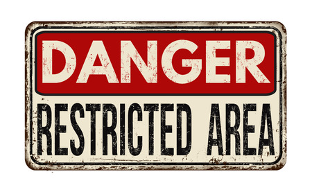 restricted area sign: Danger restricted area vintage rusty metal sign on a white background, vector illustration