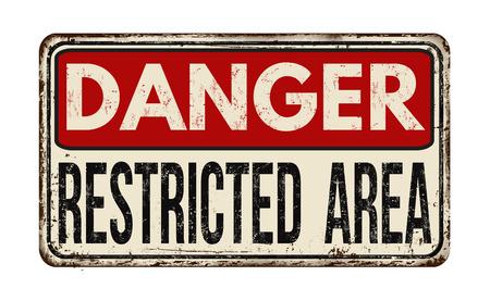 letreros: El peligro del área restricta de metal oxidado de la vendimia en un fondo blanco, ilustración vectorial